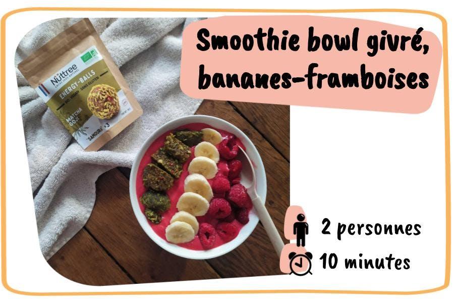 Smoothie bowl givré, bananes-framboises
